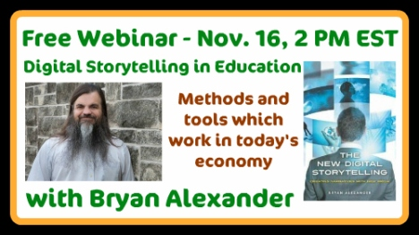 Bryan Alexander free webinar on Digital Storytelling