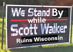 We stand by while Scott Walker ruins Wisconsin