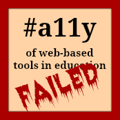 Accessibility of web-based tools in education. This one failed the test.